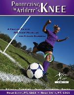 Protecting The Athlete's Knee - by Brian Schiff, LPT, CSCS & Brian Smith- $49.99
