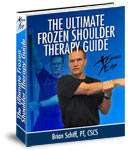 The Ultimate Frozen Shoulder Therapy Guide - by Brian Schiff, LPT, CSCS - $29.95